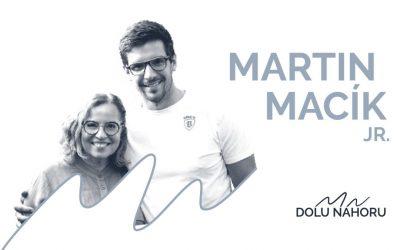 Díl #9 – Martin Macík jr.