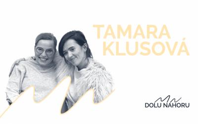 Díl #17 – Tamara Klusová