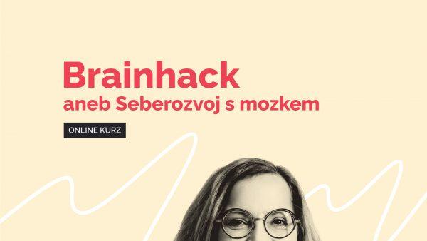 Online kurz - osobnostní rozvoj - Brainhack aneb Seberozvoj s mozkem